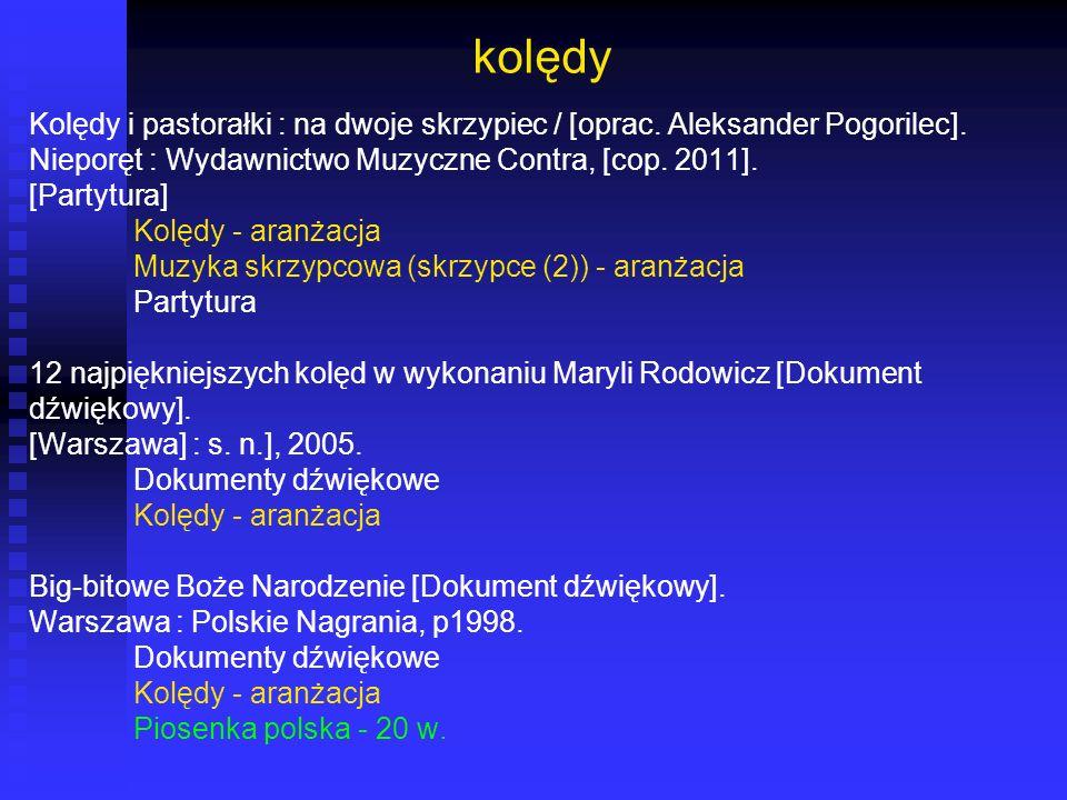 kolędy Kolędy i pastorałki : na dwoje skrzypiec / [oprac. Aleksander Pogorilec]. Nieporęt : Wydawnictwo Muzyczne Contra, [cop. 2011].